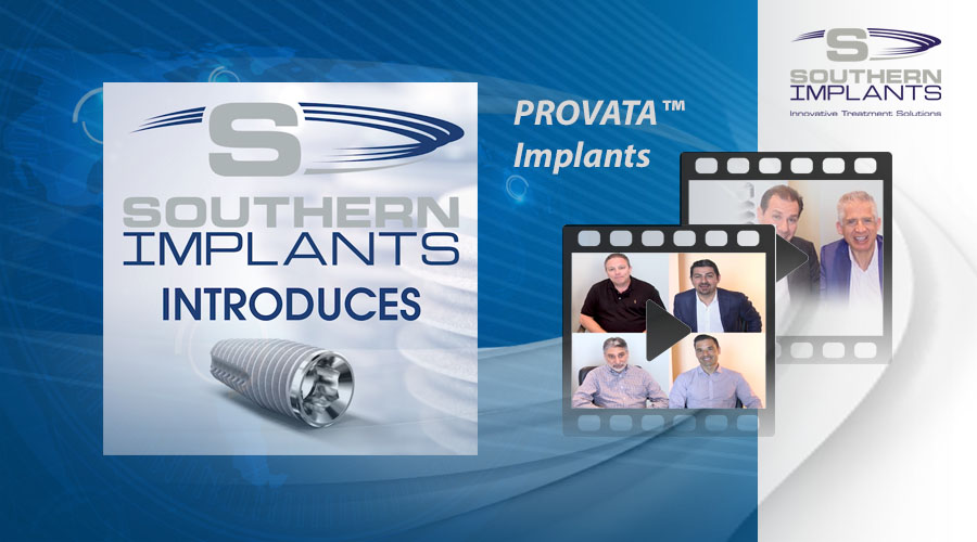 PROVATA™ – Southern Implants Advanced Dental Implant System – Now Available in the U.S.
