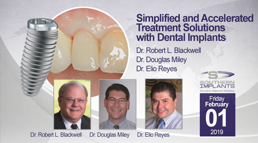 February 01, 2019 – Simplified and Accelerated Treatment Solutions  with Dental Implants