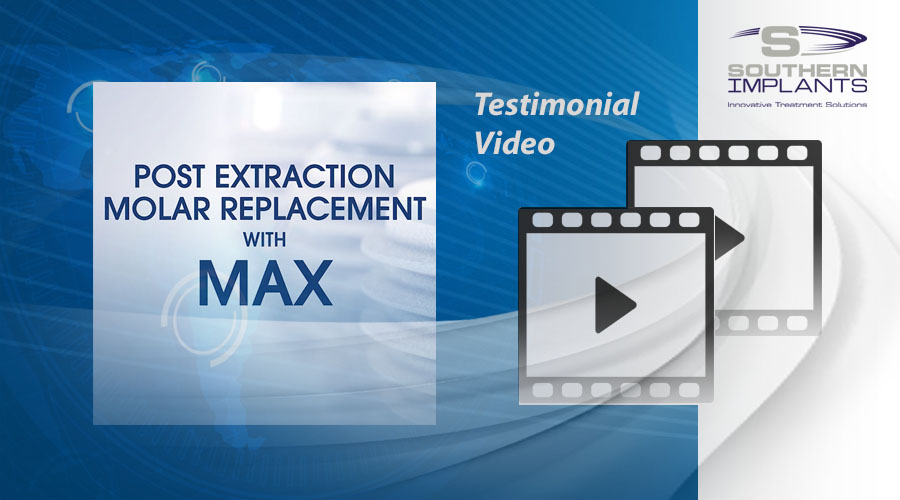 Dr. Robert Blackwell, Alten, USA – Post Extraction Molar Replacement with MAX Implants