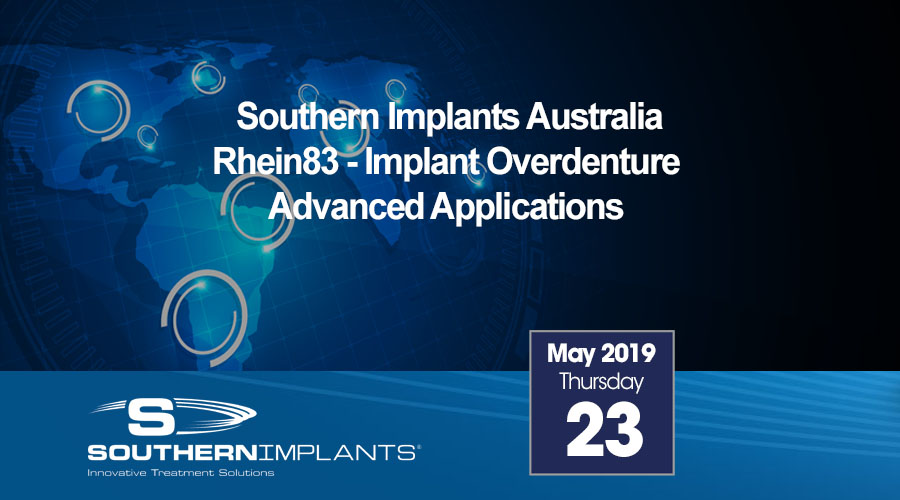 May 23, 2019 – Rhein83 – Implant Overdenture Advanced Applications
