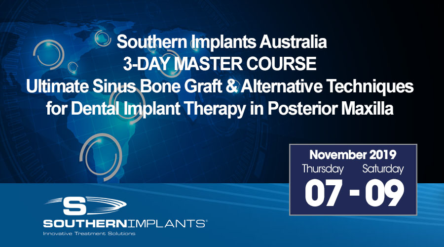 November 07-09, 2019 – 3-DAY MASTER COURSE – Ultimate Sinus Bone Graft & Alternative Techniques for Dental Implant Therapy in Posterior Maxilla